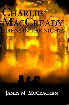 Charlie MacCready Sirens In The Night by [McCracken, James M.]