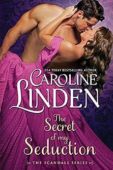 The Secret of My Seduction (Scandals Book 7) by [Linden, Caroline]