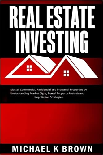 Real Estate Investing: Master Commercial, Residential and