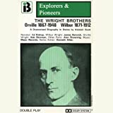img - for Wilbur and Orville Wright (Dramatised): Explorers and Pioneers, Volume Three book / textbook / text book