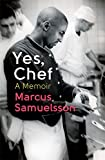 Front cover for the book Yes, Chef: A Memoir by Marcus Samuelsson