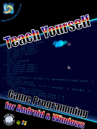 Teach Yourself Game Programming for Android and Windows: Your ultimate App Game Kit starting guide (Teach Yourself Stuff AGK series Book 1) (Programming Android Games)