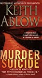 Murder Suicide, Keith Russell Ablow and Keith Ablow, 0312994893