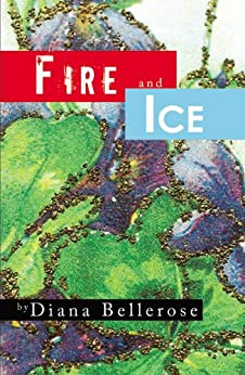 Fire and Ice by [Bellerose, Diana]