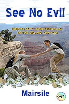 See No Evil: Adventures in the Grand Canyon by [Leabhair, Mairsile]
