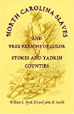 North Carolina Slaves and Free Persons of Color, William L. Byrd and John H. Smith, 0788418807