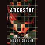 Ancestor: A Novel | Scott Sigler