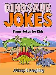 Jokes for Kids: Dinosaur Joke Book for Kids (Funny Jokes for Kids): Funny Dinosaur Jokes - Kids Jokes - Jokes for Kids (English Edition)