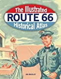 img - for The Illustrated Route 66 Historical Atlas book / textbook / text book
