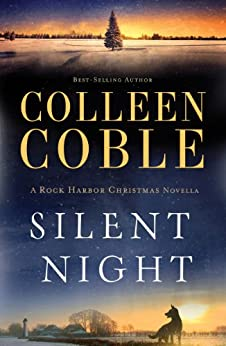 Silent Night: A Rock Harbor Christmas Novella (Rock Harbor Series Book 6) by [Coble, Colleen]