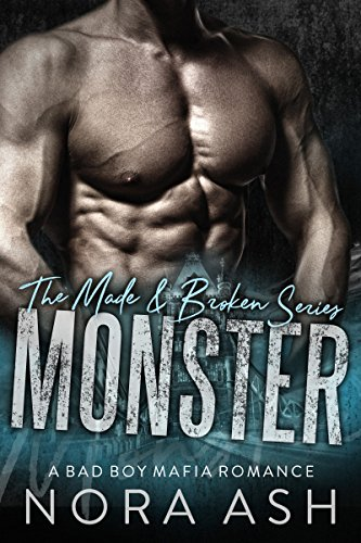 Monster: (A Bad Boy Mafia Romance) (Made & Broken Book 2) -
