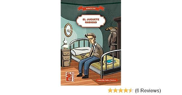 Amazon.com: El juguete rabioso (Spanish Edition) eBook: Roberto Arlt: Kindle Store
