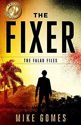 The Fixer: A thriller that will keep you reading all night. (The Falau Files Book 1) by [Gomes, Mike]