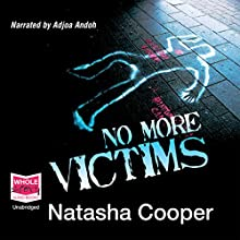 No More Victims Audiobook by Natasha Cooper Narrated by Adjoa Andoh