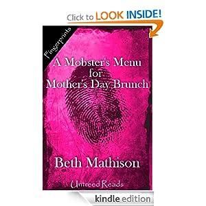 A Mobster's Menu for Mother's Day Brunch (Beth Mathison's Mobsters) Beth Mathison