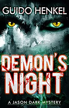Demon's Night: A Jason Dark Mystery (Jason Dark - Ghost Hunter Book 1) by [Henkel, Guido]