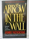 An Arrow in the Wall : Selected Poetry and Prose, Voznesensky, Andrei, 0805007849