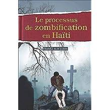 Le Processus de Zombification en Haiti  (French Edition)