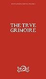 The True Grimoire (Encyclopaedia Goetica Book 1)