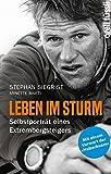 Leben im Sturm: Selbstporträt eines Extrembergsteigers