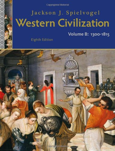 Western Civilization: Volume B: 1300 to 1815