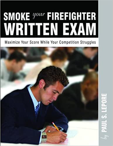 Smoke Your Firefighter Written Exam Paul S Lepore 9780972993487