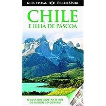 Chile E Ilha de Páscoa. Guia Visual