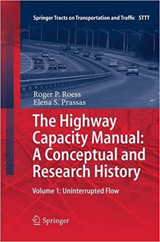 Book The Highway Capacity Manual: A Conceptual and Research History: Volume 1: Uninterrupted Flow (Springer Tracts on Transportation and Traffic)