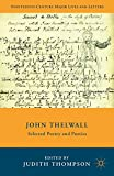 John Thelwall: Selected Poetry and Poetics (Nineteenth-Century Major Lives and Letters)