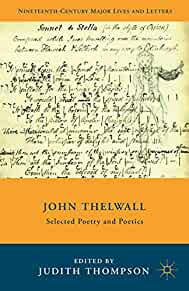 John Thelwall : : selected poetry and poetics