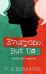Everyone But Us, tales of women (English Edition)