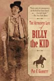 The Authentic Life of Billy the Kid, Pat F. Garrett, 1616081767