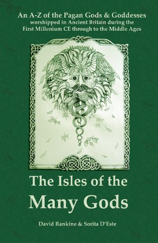 The Isles of the Many Gods: An A-Z of the Pagan Gods & Goddesses of Ancient Britain worshipped during the First Millenium through to the Middle Ages ()