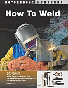 How To Weld (Motorbooks Workshop) by Motorbooks