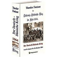 Der Schleswig-Holsteinsche Krieg im Jahre 1864: Der Deutsch-Dänische Krieg vom 16. Januar bis 30. Oktober 1864