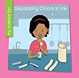 img - for Separating Colors in Ink (My Science Fun) book / textbook / text book