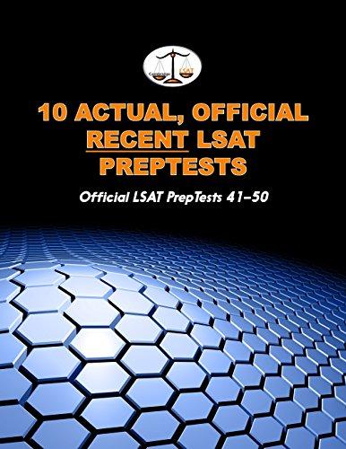 10 Actual, Official Recent LSAT PrepTests: Official LSAT PrepTests 41-50 (Cambridge LSAT)