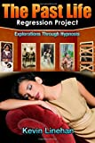 The Past Life Regression Project, Kevin Linehan, 147936469X