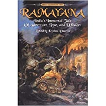 Ramayana: India's Immortal Tale of Adventure, Love and Wisdom: India's Immortal Tale of Adventure, Love, and Wisdom