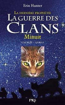 La guerre des clans, Cycle II - La dernière prophétie, tome 1 : Minuit par Hunter