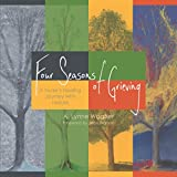 img - for 2015 AJN Award Recipient Four Seasons of Grieving: A Nurse's Healing Journey With Nature book / textbook / text book