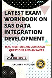 Latest Exam Workbook on SAS Data Integration Development (SAS Institute A00-260 Exam) Questions and Answers