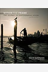 Within the Frame: The Journey of Photographic Vision (Voices That Matter) Paperback