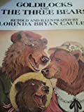 Goldilocks and the Three Bears, Lorinda Bryan Cauley, 0399207953