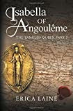 Isabella of Angoulême: The Tangled Queen Part 2
