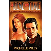 A Bend in Time (Ransom & Fortune Adventure)