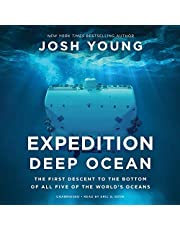 Expedition Deep Ocean: The First Descent to the Bottom of All Five of the World's Oceans