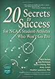 img - for 20 Secrets to Success for NCAA Student-Athletes Who Won t Go Pro (Ohio University Sport Management Series) book / textbook / text book