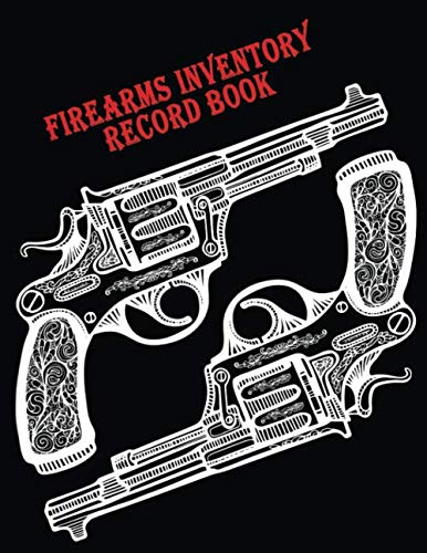 Firearms Inventory Record Book: Document acquisition and Disposition, repairs, alterations and details of your firearms collection, Decorative pistols Cover
