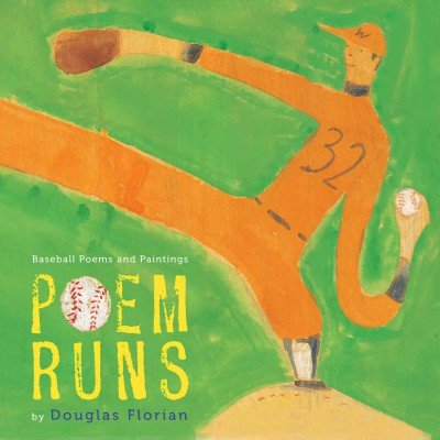 Poem Runs: Baseball Poems and Paintings Poem Runs